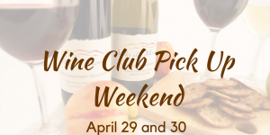 Wine Club Pick Up Weekend